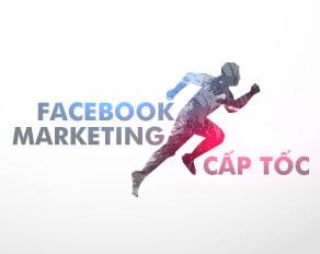 Khóa học Facebook Marketing cấp tốc