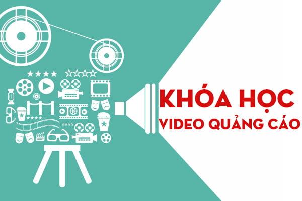 Khóa học video quảng cáo