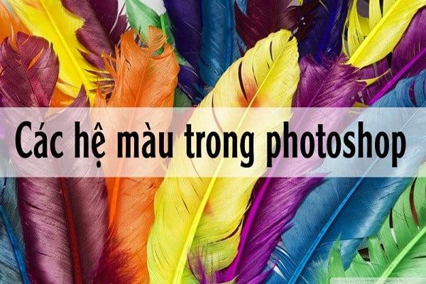 Hệ màu trong Photoshop