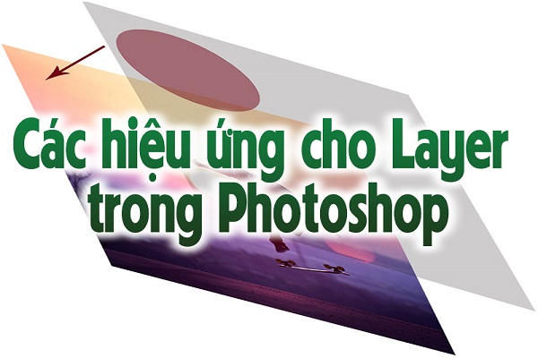 Các hiệu ứng cho Layer trong Photoshop bạn nên biết