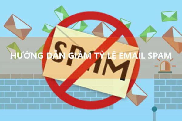 Hướng dẫn giảm tỷ lệ email spam