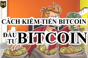 cach-kiem-tien-tu-bitcoin-dau-tu-bitcoin