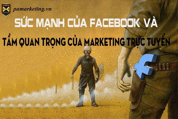 suc-manh-cua-facebook-va-tam-quan-trong-cua-marketing-truc-tuyen