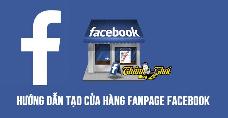 5 bước tạo Fanpage bán hàng uy tín trên facebook