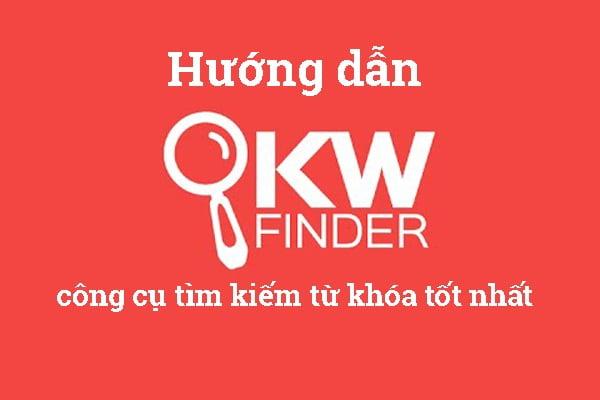 Kwfinder- Công Cụ Nghiên Cứu Từ Khóa Tốt Nhất 2017