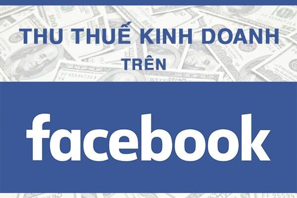 Khó khăn khi thu thuế bán hàng trên Facebook