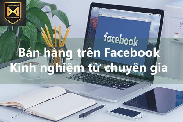 Bán hàng trên Facebook – Kinh nghiệm từ chuyên gia
