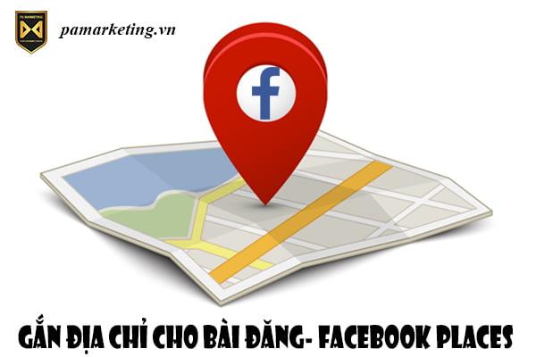 gan-dia-chi-cho-bai-dang-facebook-places