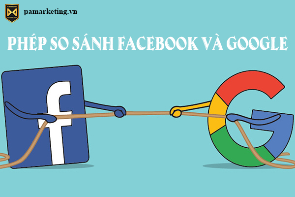 phep-so-sanh-facebook-va-google
